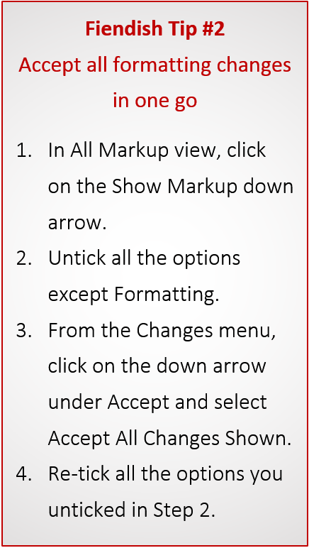 Fiendish Tip #2: Accept all formatting changes in one go.